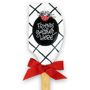 Friends Gather Here Simple Inspirations Spatula