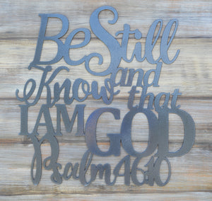 Be Still and Know that I am God - Psalm 46:10 - Matarow