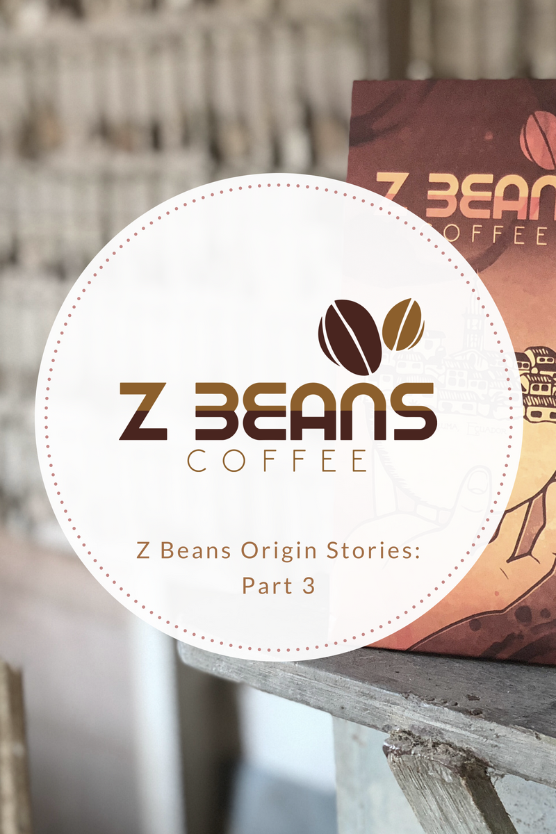 Z beans Ecuadorian coffee story part 3