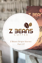 Z beans Ecuadorian coffee story part 17