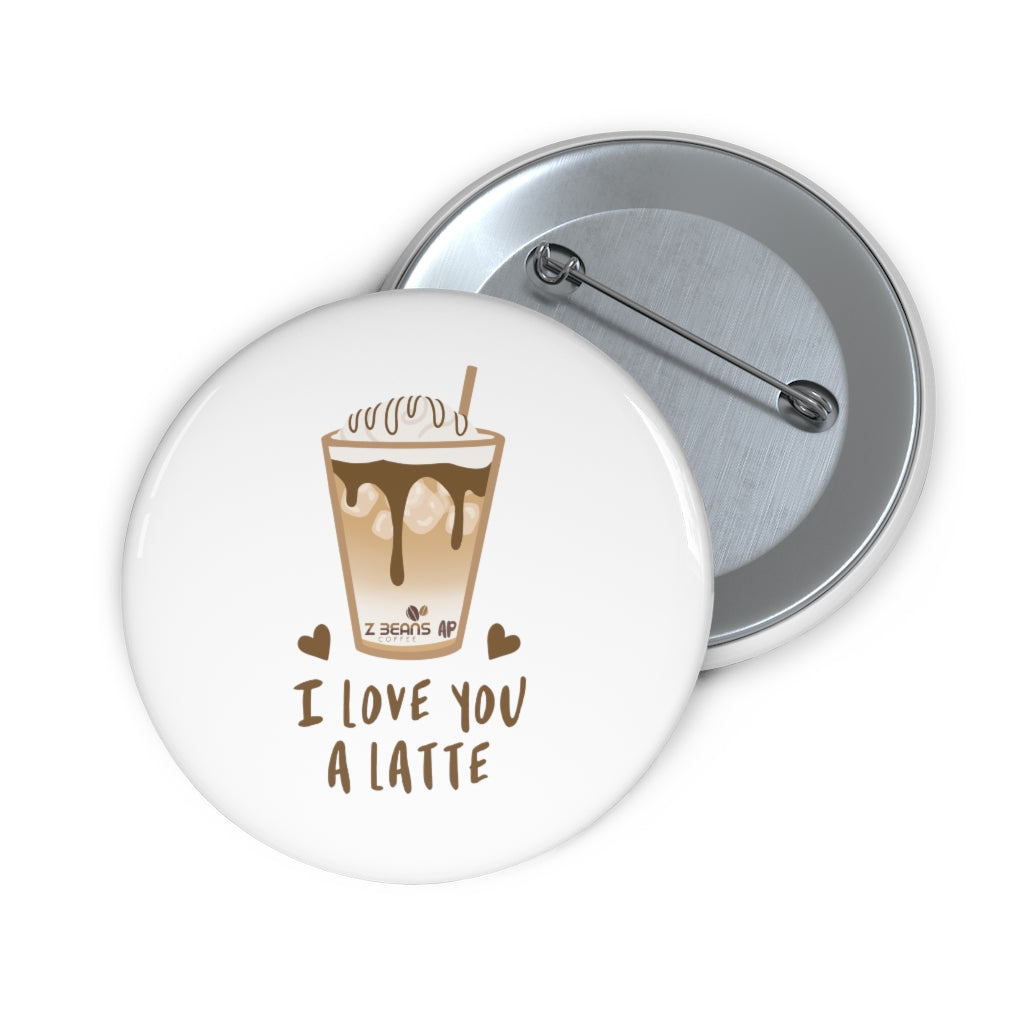 I Love You A Latte - Button by Ashley Padilla