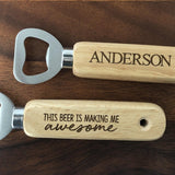 """This Beer is Making Me AWESOME"" Personalized Bottle Opener"
