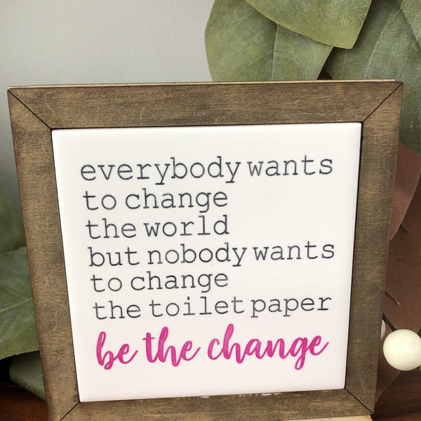 "Tile ""Be the Change"" Sign"