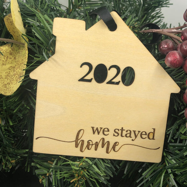 """We Stayed Home"" 2020 Ornament"