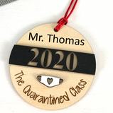 "2020 Personalized Ornament ""The Quarantined Class"" Teacher gift"