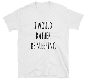 I'd rather be sleeping Tee