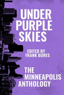 Happy birthday to UNDER PURPLE SKIES: THE MINNEAPOLIS ANTHOLOGY!
