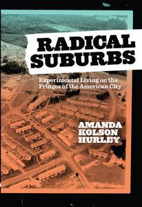 Two new interviews with Amanda Hurley, on Radical Suburbs and experiments in suburban living