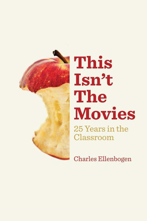 This Isn't the Movies: 25 Years in the Classroom