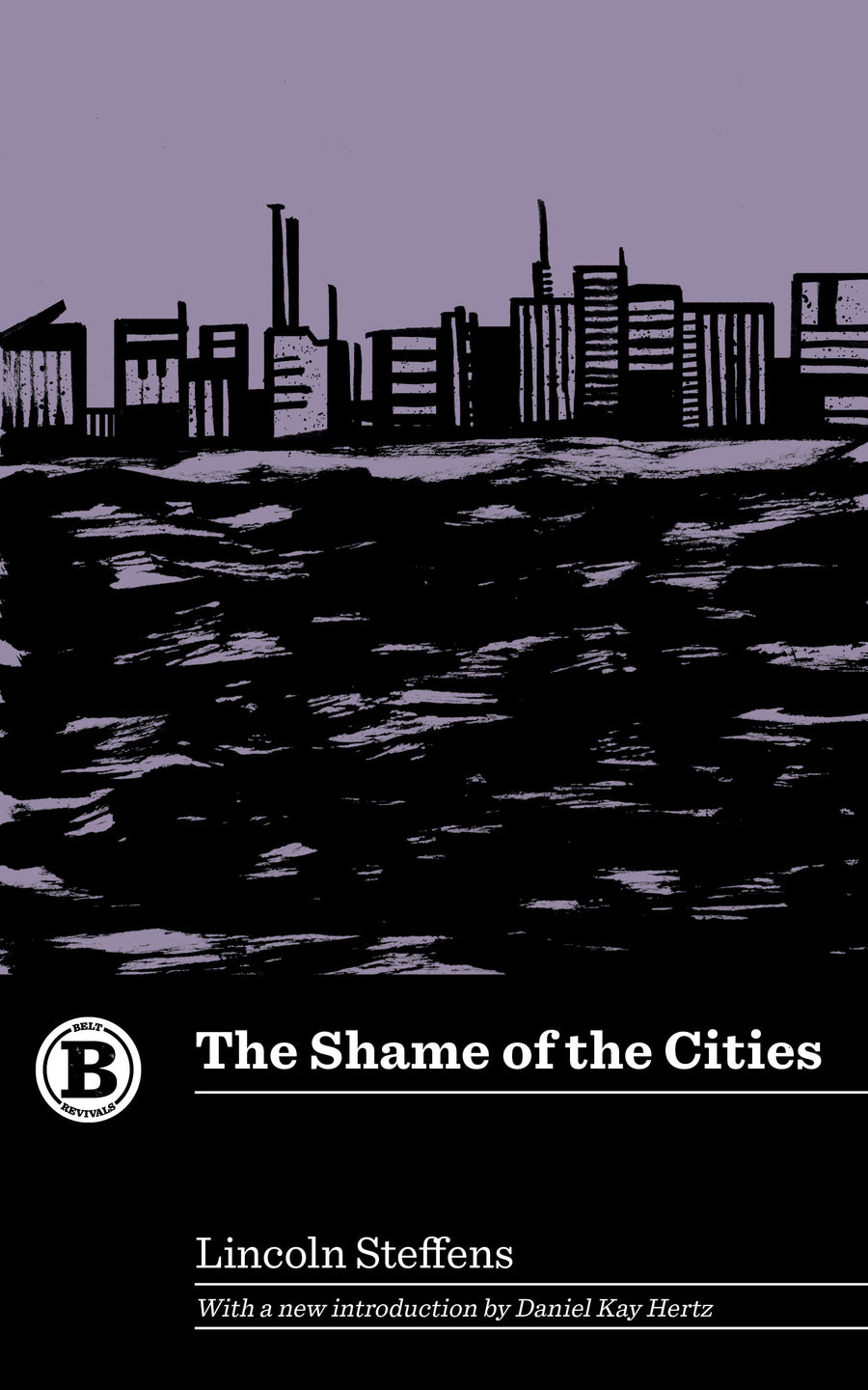 The Shame of the Cities by Lincoln Steffens - Belt Publishing
