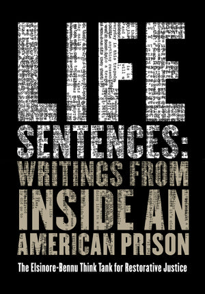 Life Sentences: Writings from Inside an American Prison - Belt Publishing