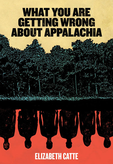 What You Are Getting Wrong About Appalachia - Belt Publishing