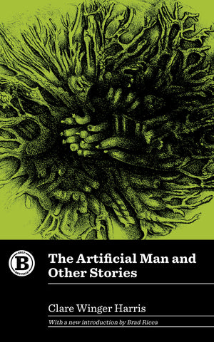 The Artificial Man and Other Stories - Belt Publishing