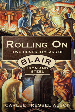 Rolling On: Two Hundred Years of Blair Iron and Steel