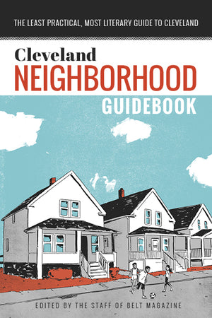 Cleveland Neighborhood Guidebook - Belt Publishing