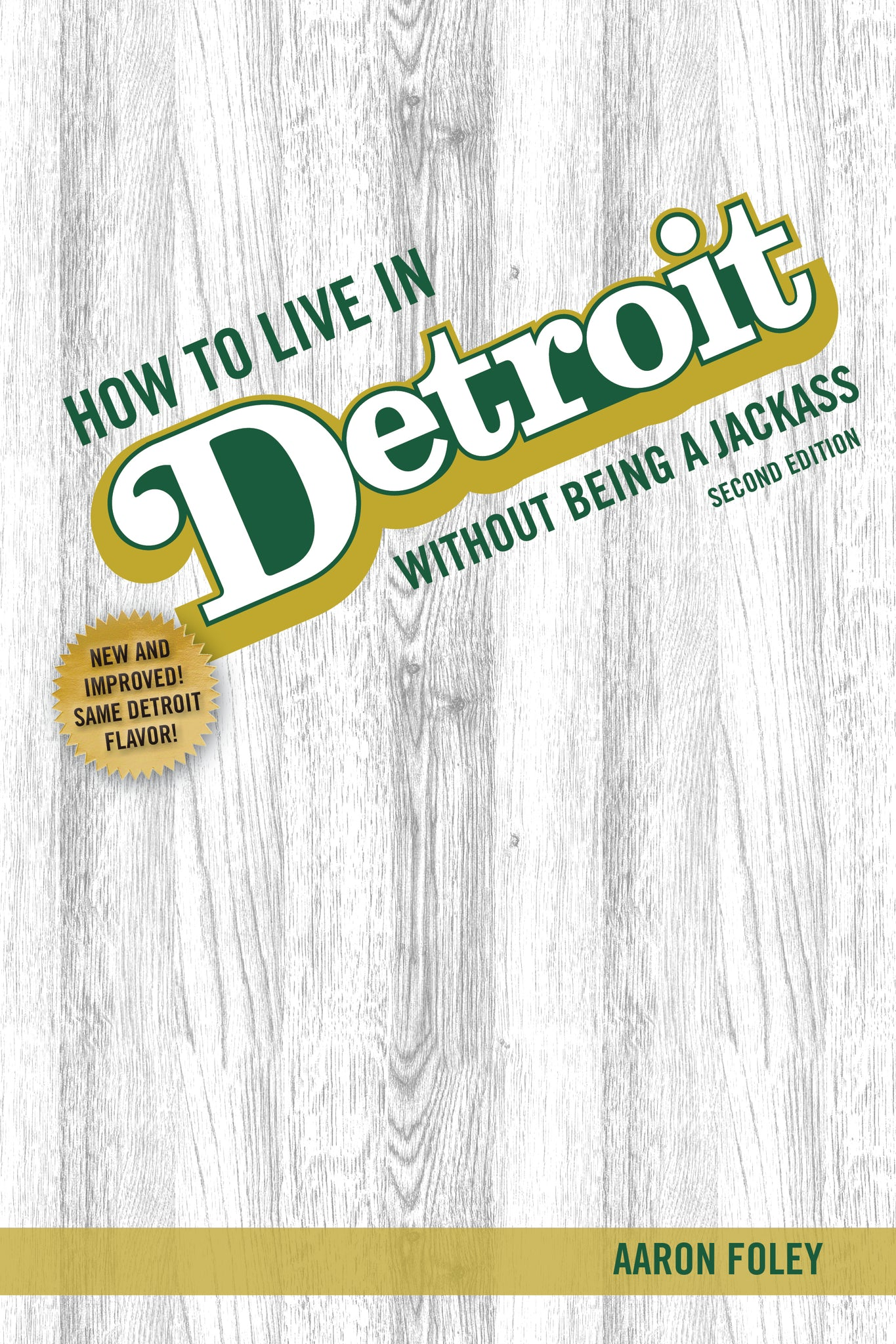 How to Live in Detroit Without Being a Jackass—Second Edition! (pre-order)