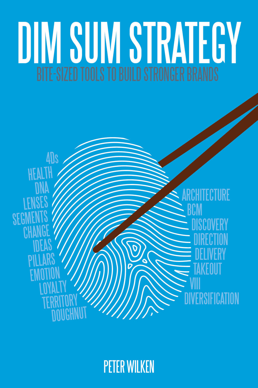 Dim Sum Strategy: Bite-Sized Tools to Build Stronger Brands (hardcover) - Belt Publishing