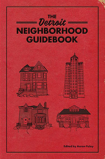 Detroit Neighborhood Guidebook - Belt Publishing