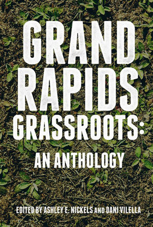 Grand Rapids Grassroots - Belt Publishing
