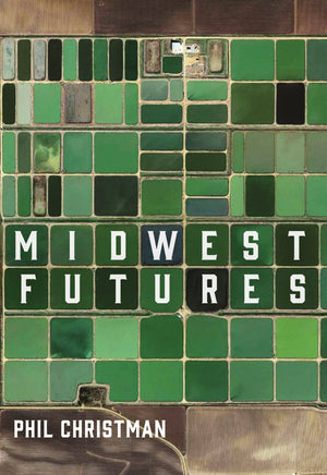 Midwest Futures (pre-order) - Belt Publishing