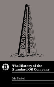 The History of the Standard Oil Company by Ida Tarbell (Pre-order)