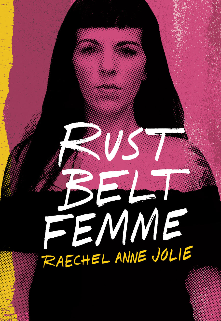 Rust Belt Femme (pre-order) - Belt Publishing