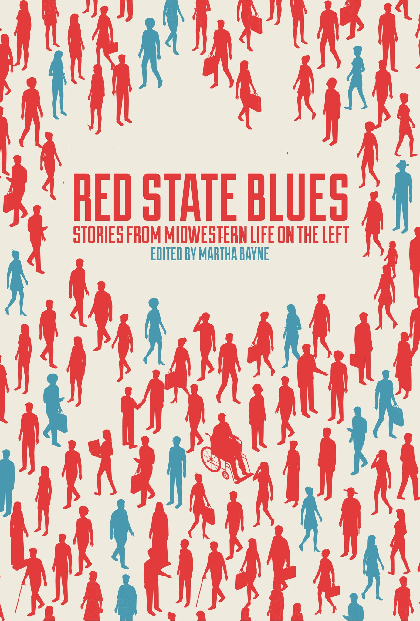 Red State Blues: Stories from Midwestern Life on the Left