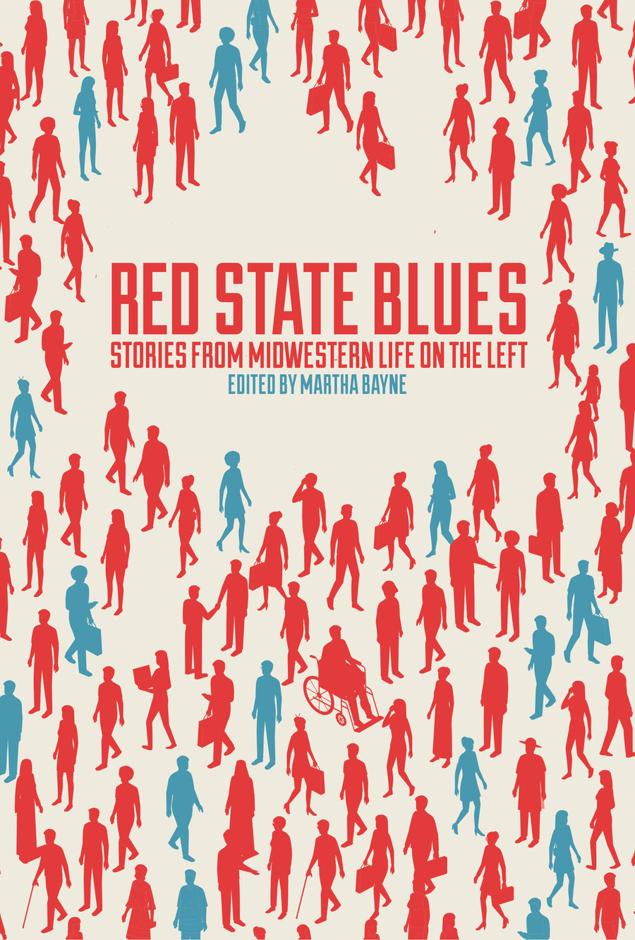 Red State Blues: Stories from Midwestern Life on the Left - Belt Publishing