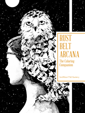 Rust Belt Arcana: The Coloring Companion