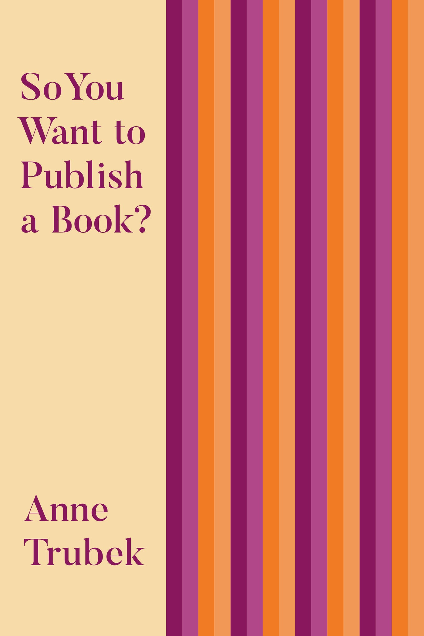 So You Want To Publish A Book? (pre-order)