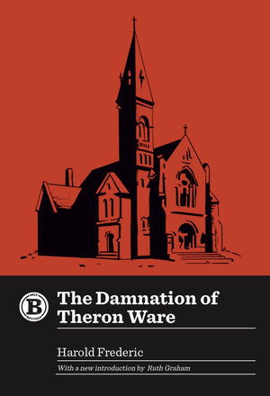 The Damnation of Theron Ware - Belt Publishing