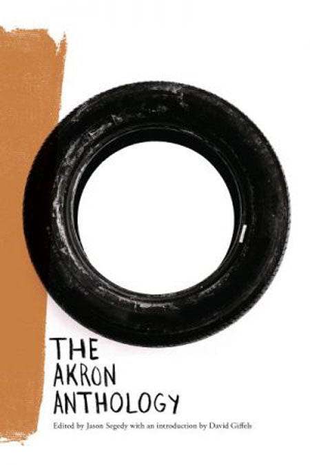 The Akron Anthology - Belt Publishing