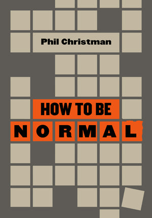 How to Be Normal: