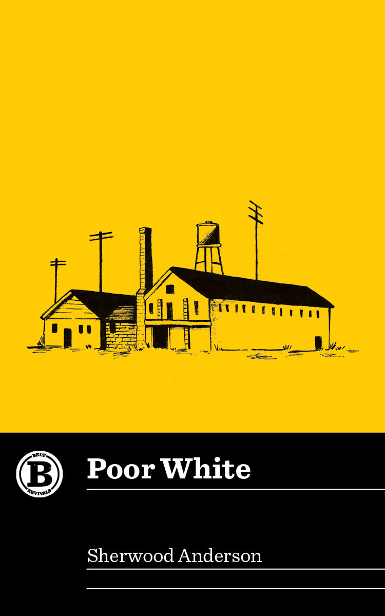 Poor White by Sherwood Anderson - Belt Publishing