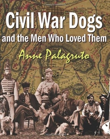 Civil War Dogs and the Men Who Loved Them