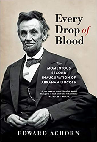 Every Drop of Blood: Momentous Second Inauguration of A Lincoln