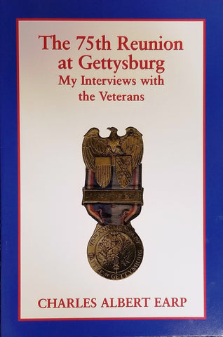 The 75th Reunion at Gettysburg: My Interviews with the Veterans