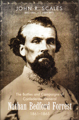 Battles and Campaigns of Confederate General Nathan Bedford Forrest, 1861-1865