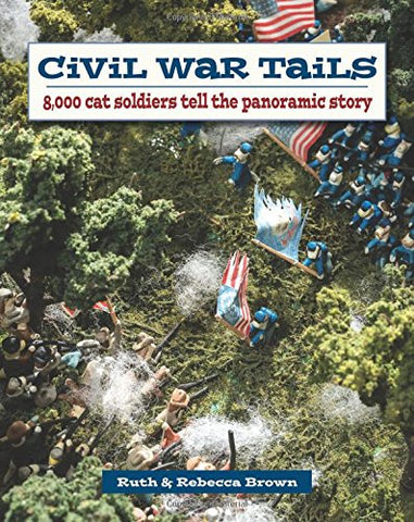 Civil War Tails: 8,000 Cat Soldiers Tell the Panoramic Story