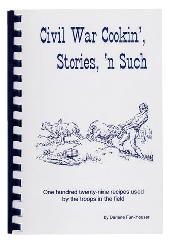 Civil War Cook'n, Stories, 'n Such