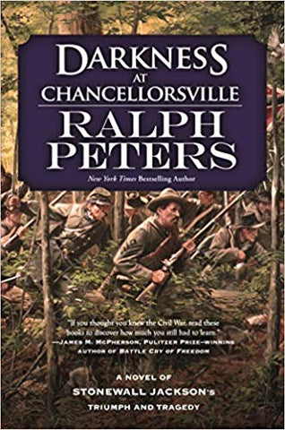 Darkness at Chancellorsville: A Novel of Stonewall Jackson's Triumph and Tragedy