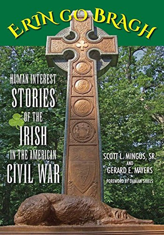 Erin Go Bragh: Human Interest Stories of the Irish in the American Civil War