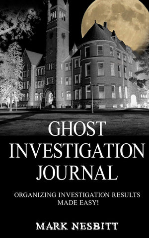 Ghost Investigation Journal: Organizing Investigation Results Made Easy!