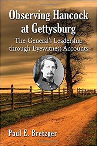 Observing Hancock at Gettysburg: The General's Leadership through Eyewitness Accounts