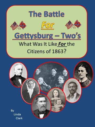The Battle For Gettysburg-Two's: What Was It Like For the Citizens of 1863?
