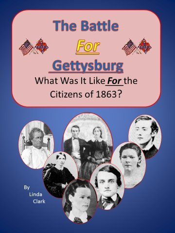 The Battle For Gettysburg: What Was It Like For the Citizens of 1863?