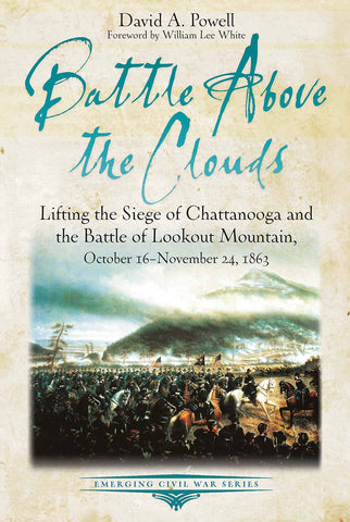Battle above the Clouds: Lifting the Siege of Chattanooga & the Battle of Lookout Mountain