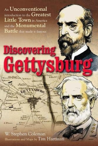 Discovering Gettysburg An Unconventional Introduction to  the Greatest Little Town in America