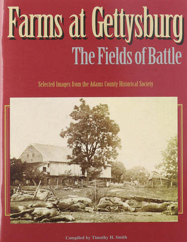 Farms at Gettysburg: The Fields of Battle