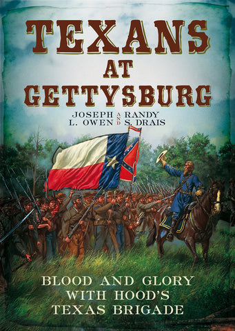 Texans at Gettysburg - Blood and Glory with Hood's Texas Brigade